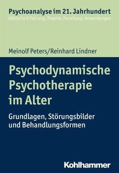 Psychodynamische Psychotherapie im Alter - Peters, Meinolf; Lindner, Reinhard