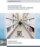 Das Archivmagazin - Anforderungen, Abläufe, Gefahren