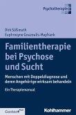 Familientherapie bei Psychose und Sucht