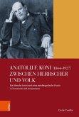 Anatolij F. Koni (1844-1927) zwischen Herrscher und Volk