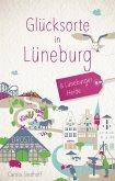 Glücksorte in Lüneburg und der Lüneburger Heide