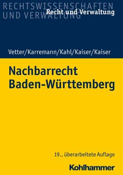 Nachbarrecht Baden-Württemberg - Karremann, Rainer;Kahl, Georg;Kaiser, Christian