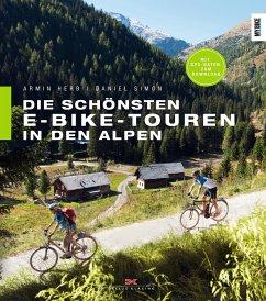 Die schönsten E-Bike-Touren in den Alpen - Herb, Armin;Simon, Daniel