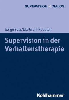 Supervision in der Verhaltenstherapie - Sulz, Serge K. D.; Gräff-Rudolph, Ute