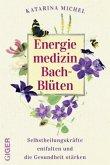 Energiemedizin Bach-Blüten