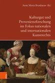 Kulturgut und Provenienzforschung im Fokus nationalen und internationalen Kunstrechts