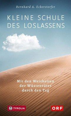 Kleine Schule des Loslassens - Eckerstorfer, Bernhard A.