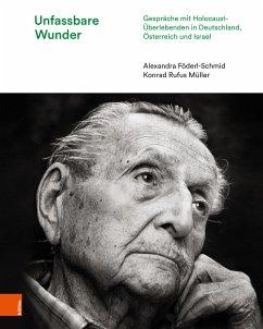 Unfassbare Wunder - Föderl-Schmid, Alexandra; Müller, Konrad R.