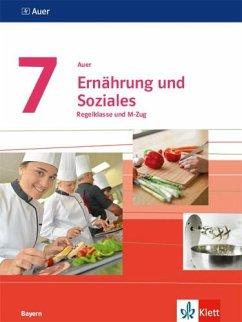 Auer Ernährung und Soziales 7. Schülerbuch Klasse 7. Ausgabe Bayern Mittelschule ab 2019