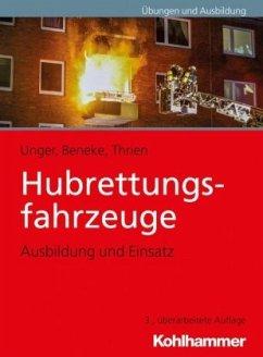 Hubrettungsfahrzeuge - Unger, Jan Ole;Beneke, Nils;Thrien, Klaus
