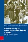 Die Evakuierung der Deutschen aus der Slowakei 1944/45