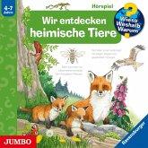 Wir entdecken heimische Tiere / Wieso? Weshalb? Warum? Bd.71 (1 Audio-CD)