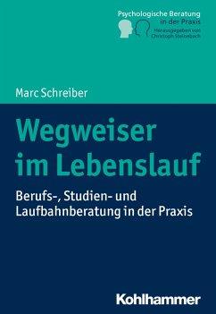 Wegweiser im Lebenslauf - Schreiber, Marc