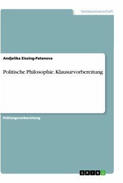 Politische Philosophie. Klausurvorbereitung