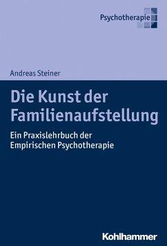 Die Kunst der Familienaufstellung - Steiner, Andreas