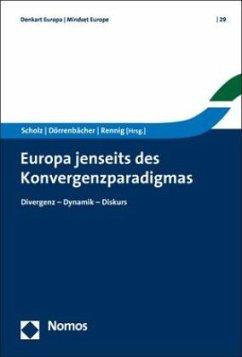 Europa jenseits des Konvergenzparadigmas