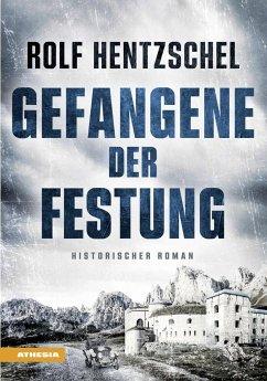 Gefangene der Festung - Hentzschel, Rolf