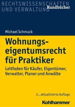 Wohnungseigentumsrecht für Praktiker (eBook, ePUB) - Schmuck, Michael