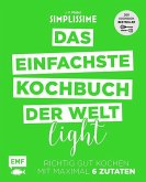 Das einfachste Kochbuch der Welt Light (Mängelexemplar)