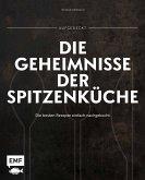 Aufgedeckt - Die Geheimnisse der Spitzenküche (Mängelexemplar)