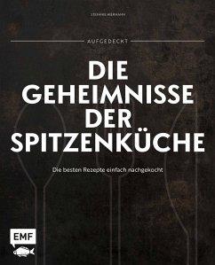 Aufgedeckt - Die Geheimnisse der Spitzenküche (Mängelexemplar) - Hiekmann, Stefanie
