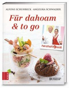 Herzhaft & süß - Für dahoam & to go (Restauflage) - Schuhbeck, Alfons; Schwalber, Angelika