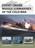 Soviet Cruise Missile Submarines of the Cold War (eBook, PDF)