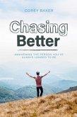 Chasing Better (eBook, ePUB)