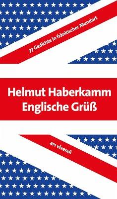 Englische Grüß (eBook) (eBook, ePUB) - Haberkamm, Helmut