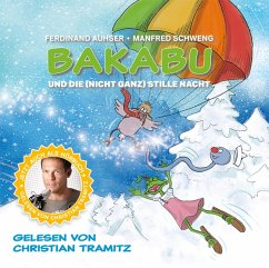 Bakabu Und Die (Nicht Ganz) Stille Nacht - Tramitz,Christian/Auhser,Ferdinand/Schweng,