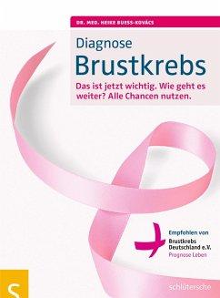 Diagnose Brustkrebs (eBook, ePUB) - Bueß-Kovács, Heike