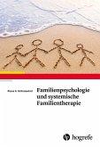 Familienpsychologie und systemische Familientherapie (eBook, PDF)
