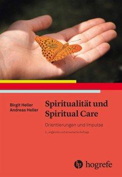 Spiritualität und Spiritual Care (eBook, ePUB) - Heller, Andreas; Heller, Birgit