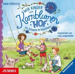 Ein Schwein im Baumhaus / Wir Kinder vom Kornblumenhof Bd.1 (1 Audio-CD) - Fröhlich, Anja