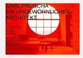 Carl Pruscha: Ein ungewöhnlicher Architekt