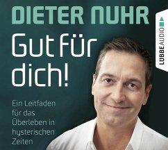 Gut für dich!, 4 Audio-CDs - Nuhr, Dieter
