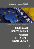 Bosnia and Herzegovina's Foreign Policy Since Independence