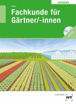 Lösungen Fachkunde für Gärtner/-innen - Seipel, Holger