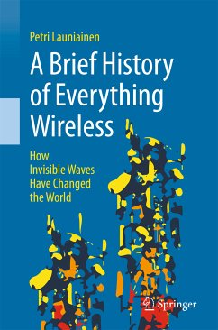 A Brief History of Everything Wireless (eBook, PDF) - Launiainen, Petri