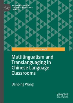 Multilingualism and Translanguaging in Chinese Language Classrooms (eBook, PDF) - Wang, Danping