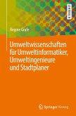 Umweltwissenschaften für Umweltinformatiker, Umweltingenieure und Stadtplaner (eBook, PDF)