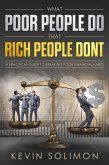 What Poor People Do That Rich People Don't (eBook, ePUB)