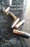 Zwei Schuss - Fünf Treffer!