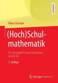 (Hoch)Schulmathematik - Glosauer, Tobias