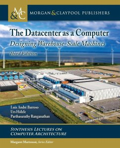 The Datacenter as a Computer: Designing Warehouse-Scale Machines, Third Edition