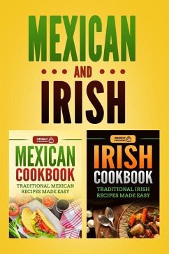 Mexican Cookbook: Traditional Mexican Recipes Made Easy & Irish Cookbook: Traditional Irish Recipes Made Easy - Publishing, Grizzly