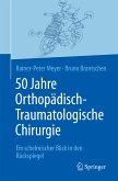 50 Jahre Orthopädisch-Traumatologische Chirurgie (eBook, PDF)