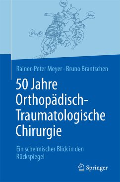 50 Jahre Orthopädisch-Traumatologische Chirurgie (eBook, PDF) - Meyer, Rainer-Peter; Brantschen, Bruno