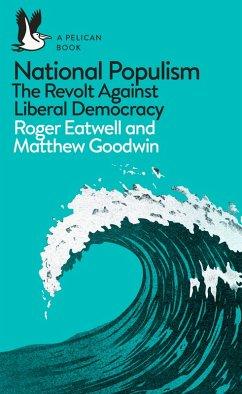 National Populism (eBook, ePUB) - Eatwell, Roger; Goodwin, Matthew