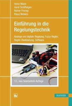 Einführung in die Regelungstechnik (eBook, PDF) - Schiffelgen, Horst; Webers, Klaus; Mann, Heinz; Froriep, Rainer